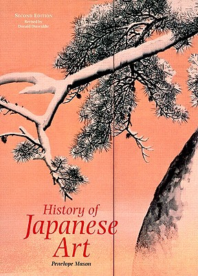 A History Of Japanese Art By Mason, Penelope/ Dinwiddie, Donald