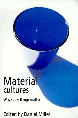 Material Cultures By Miller, Daniel (EDT)